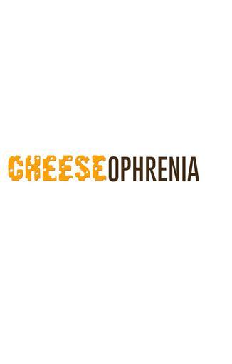 Cheeseophrenia